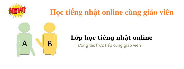 hoc tieng nhat online cung giao vien